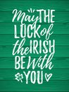 May The Luck Of The Irish Be With You Royalty Free Stock Photo