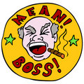 Mean Boss Sign Stock Photo