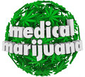 Medical marijuana words leaves legal pharmacy the on a sphere of green pot to advertise a offering mj as a prescription for Stock Photo