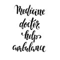 Medicine, doctor, help, ambulance. Hand drawn brush pen lettering isolated on white background Royalty Free Stock Photo