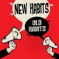 Megaphone Hand concept New Habits versus Old Habits Royalty Free Stock Photo