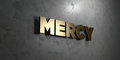 Mercy - Gold sign mounted on glossy marble wall - 3D rendered royalty free stock illustration