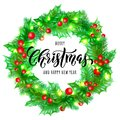Merry Christmas and Happy New Year hand drawn quote calligraphy on holly wreath ornament for holiday greeting card. Vector Christm Royalty Free Stock Photo