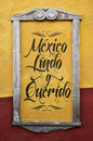 Mexico Lindo y Querido - Mexico Beautiful and beloved