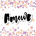 Mon amour postcard. My love in French. Phrase for Valentine`s day. Ink illustration. Modern brush calligraphy. Isolated on white