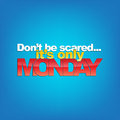 Monday background do not be scared it is only typography Stock Photography