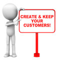 More customers create keep your getting concept Royalty Free Stock Photography