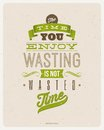 Motivating quotes design by bertrand russell the time you enjoy wasting is not wasted time typographical Stock Image