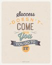 Motivating quotes design by marva collins success doesnt come to you you go to it typographical Stock Photos