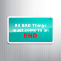 Motivational background all bad things must come to an end Royalty Free Stock Images