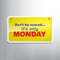 Motivational background don t be scared it s only monday sign Royalty Free Stock Image