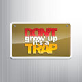 Motivational background don t grow up it s a trap Stock Image