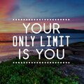 Life Inspirational Quotes - Your only limit is you. Blurry background Royalty Free Stock Photo