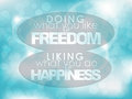 Motivational poster doing what you like is freedom liking what you do is happiness typography background Stock Photography