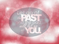 Motivational poster let go of the past and the past will let go of you typography background Royalty Free Stock Photo