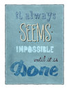 Motivational poster retro style with calligraphy text encouraging people to remember that even that which seems impossible is Stock Photography