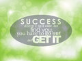 Motivational poster success doesn t just came and find you you have to go out and get it typography background quote Royalty Free Stock Image