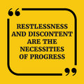 Motivational quote.. Restlessness and discontent are the necessi