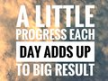 Motivational quotes on nature background a little progress each day adds up to big result