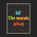 Music background with hand drawn words let the music play and different musical symbols Royalty Free Stock Photo