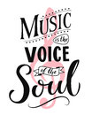 Music is the voice of the soul. Inspirational quote typography, vintage style sayingon white background. Dancing school Royalty Free Stock Photo