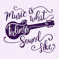 Music Is What Feelings Sound Like.