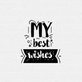 My best wishes. Banner, badge, for a blog or social networks, can be used as a print