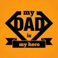 My dad is my hero symbol vector illustration Stock Photography