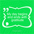 My day begins and ends with gratuide. Inspirational motivational quote. Simple trendy design Royalty Free Stock Photo