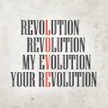 My Evolution, Your Revolution Royalty Free Stock Image