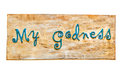 My godness on wood isolated white background Royalty Free Stock Images