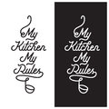 My kitchen rules lettering poster. Vector vintage illustration.