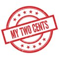 MY TWO CENTS text written on red vintage round stamp Royalty Free Stock Photo