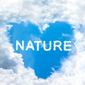 Nature concept word inside sky heart shaped by cloud motivate love and preserve blue shape from frame Royalty Free Stock Photos