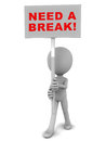 Need a break words on banner held up by little man on white background Royalty Free Stock Photo