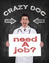Need a job crazy doctor holding poster with symbol Royalty Free Stock Photos