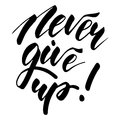 Never Give Up - inspirational lettering design Royalty Free Stock Photo