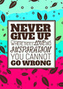 Never Give Up, Where There is Love and Inspiration
