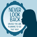 Never look back unless you are planning to go there Royalty Free Stock Photo
