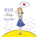 Never stop dreaming hand drawn illustation typography poster or greetings card with a girl about love Stock Photos