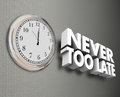 Never Too Late Clock Time Wall 3d Words Royalty Free Stock Photo