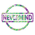 Nevermind stamp Stock Photo