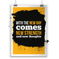 With the new Day comes new strength. Inspirational quote about life, new week, positive phrase. Modern typography text Royalty Free Stock Photo