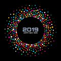 New Year 2019 Card Background. Confetti circle border using rainbow colors dots texture. Vector
