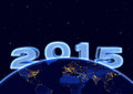 2015 new year and planet earth in night sky Royalty Free Stock Photo