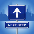 Next step represents progression advertisement and sign meaning forward planning Stock Photo