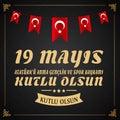 19 mayis Ataturk`u Anma, Genclik ve Spor Bayrami , translation: 19 may Commemoration of Ataturk, Youth and Sports Day,