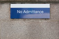 No admittance sign to stop unauthorised access Royalty Free Stock Photo