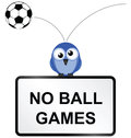 No ball games comical sign isolated on white background Royalty Free Stock Photos