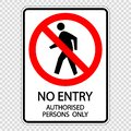 symbol no entry authorised persons only.sign label vector on transparent background